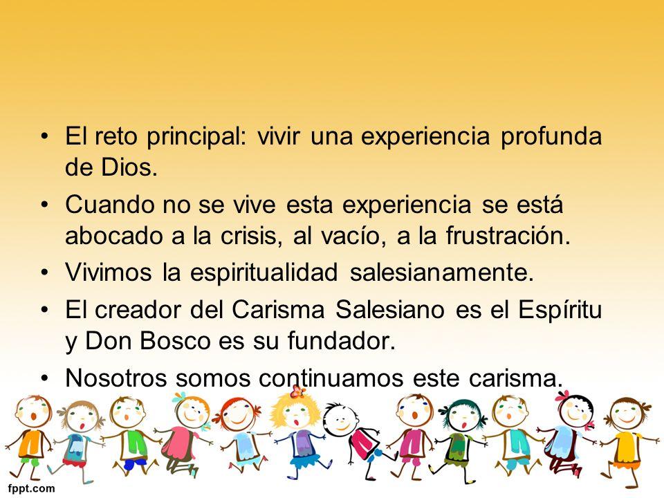 El reto principal: vivir una experiencia profunda de Dios.