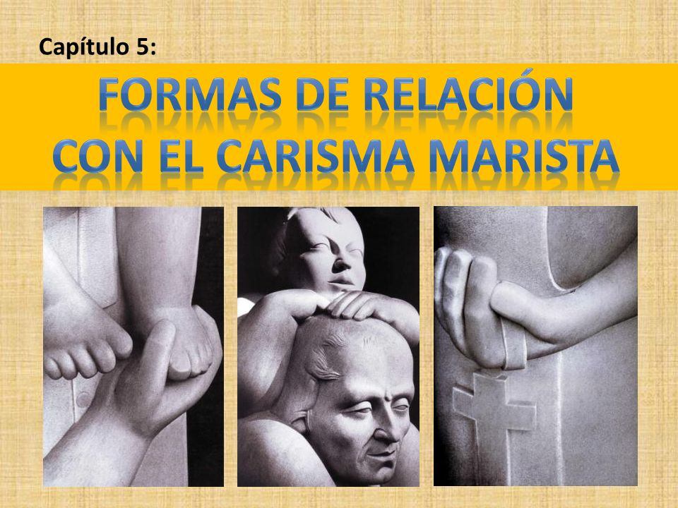 FORMAS DE RELACIÓN CON EL CARISMA MARISTA
