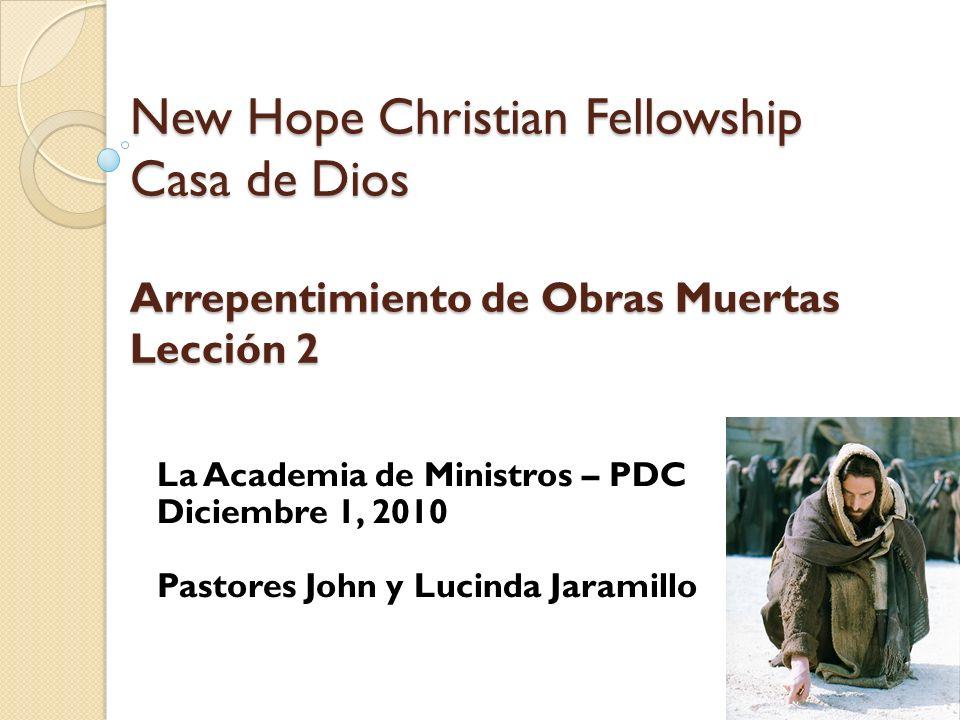 New Hope Christian Fellowship Casa de Dios Arrepentimiento de Obras Muertas Lección 2