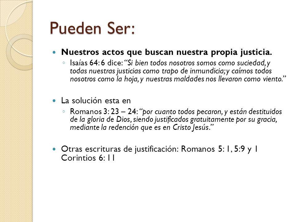 Pueden Ser: Nuestros actos que buscan nuestra propia justicia.