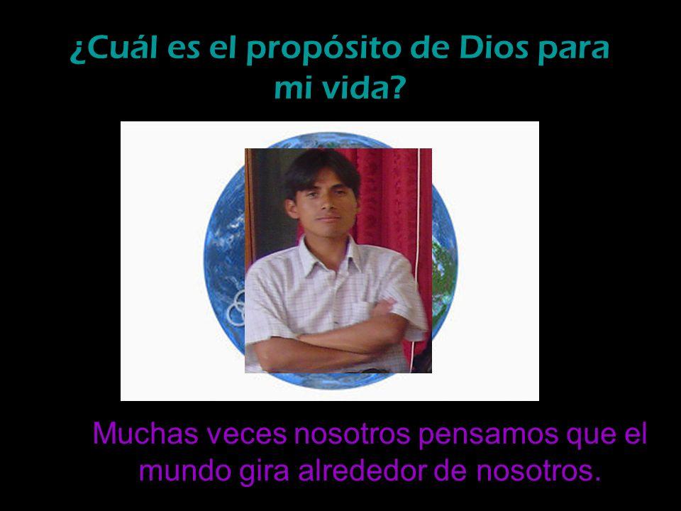 ¿Cuál es el propósito de Dios para mi vida