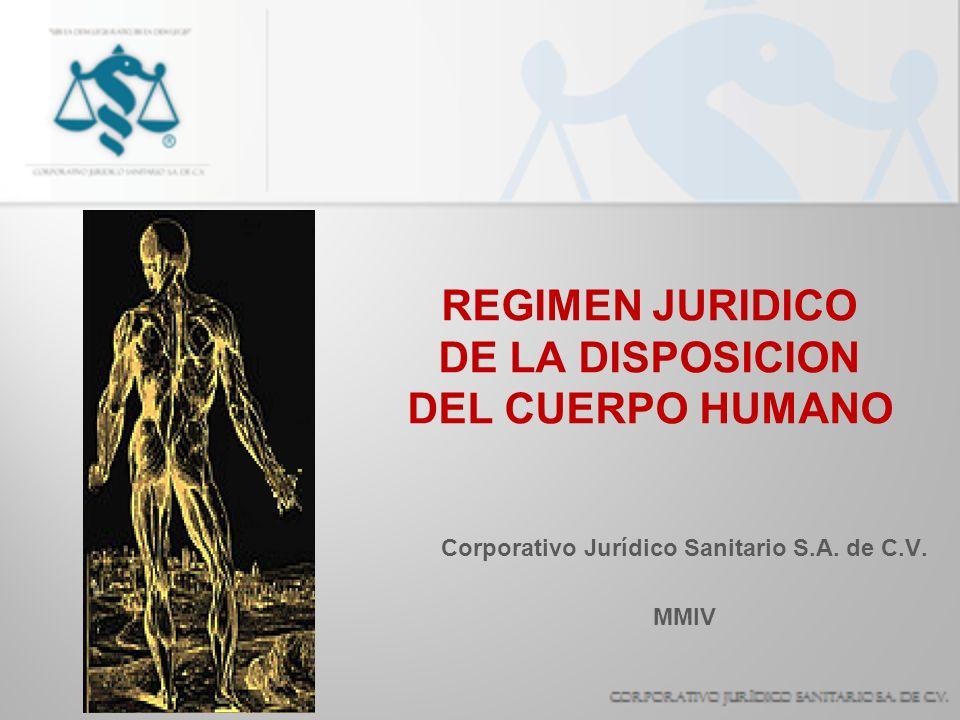REGIMEN JURIDICO DE LA DISPOSICION DEL CUERPO HUMANO