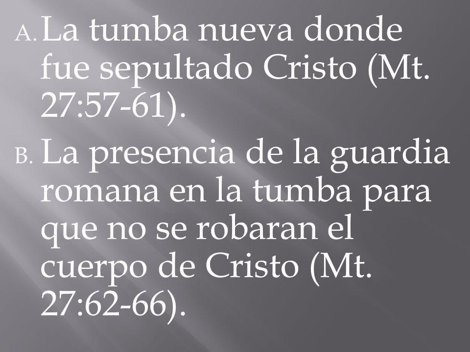 La tumba nueva donde fue sepultado Cristo (Mt. 27:57-61).