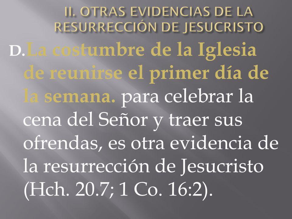 II. OTRAS EVIDENCIAS DE LA RESURRECCIÓN DE JESUCRISTO