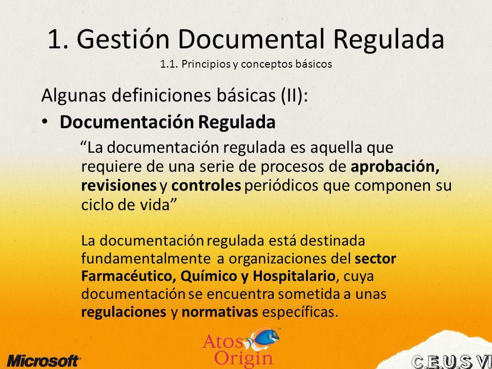 1. Gestión Documental Regulada 1.1. Principios y conceptos básicos