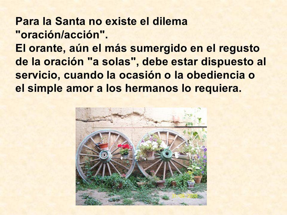 Para la Santa no existe el dilema oración/acción .
