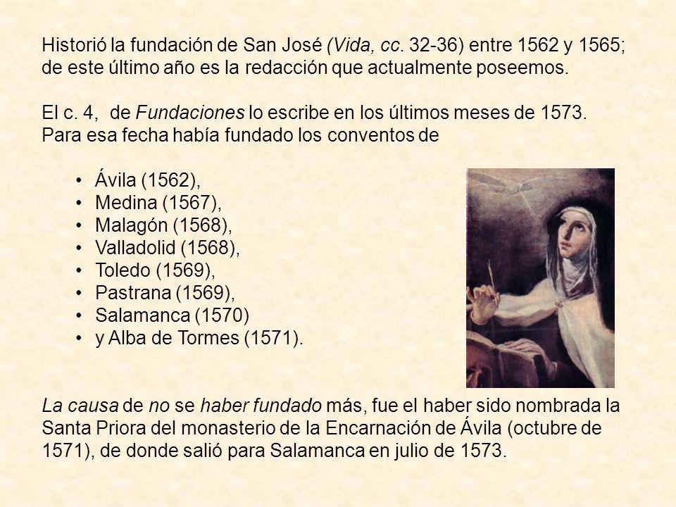 Historió la fundación de San José (Vida, cc