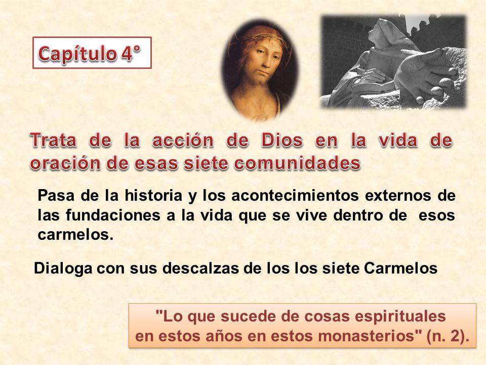 Capítulo 4° Trata de la acción de Dios en la vida de oración de esas siete comunidades.