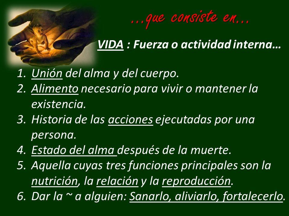 VIDA : Fuerza o actividad interna…