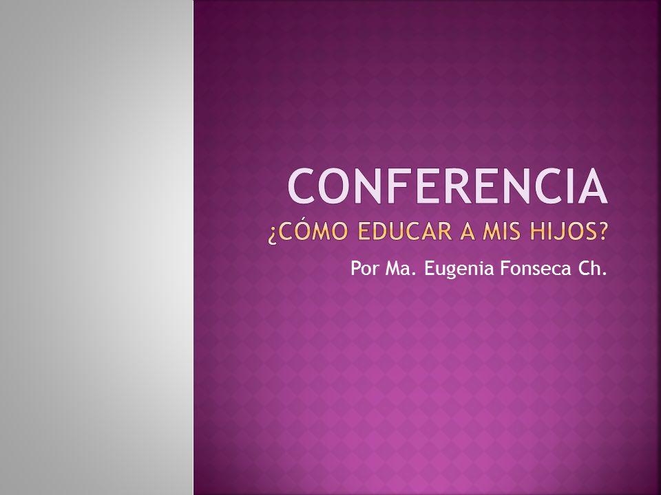 Conferencia ¿Cómo educar a mis hijos