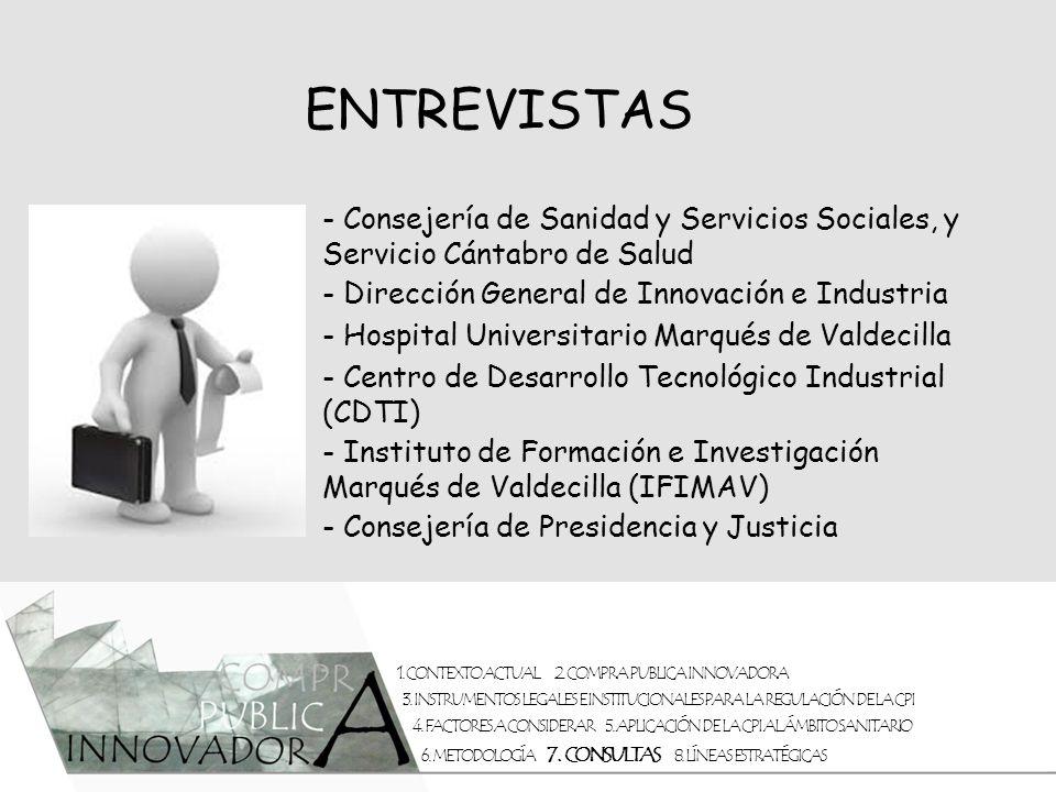 ENTREVISTAS - Consejería de Sanidad y Servicios Sociales, y Servicio Cántabro de Salud. - Dirección General de Innovación e Industria.