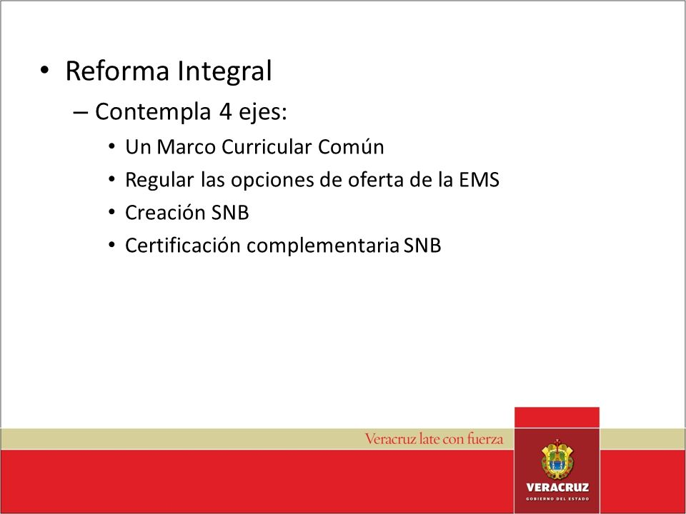 Reforma Integral Contempla 4 ejes: Un Marco Curricular Común