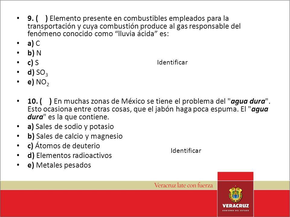 a) Sales de sodio y potasio b) Sales de calcio y magnesio