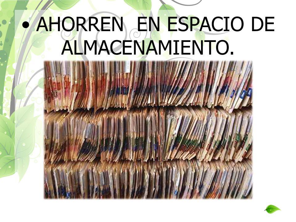 • AHORREN EN ESPACIO DE ALMACENAMIENTO.