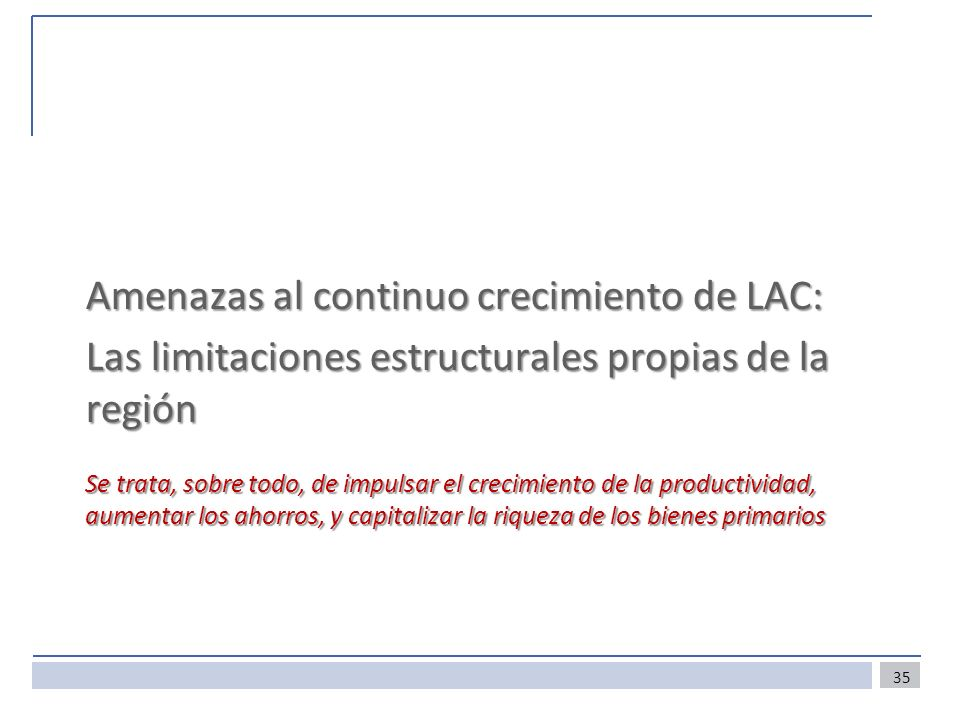 Amenazas al continuo crecimiento de LAC: