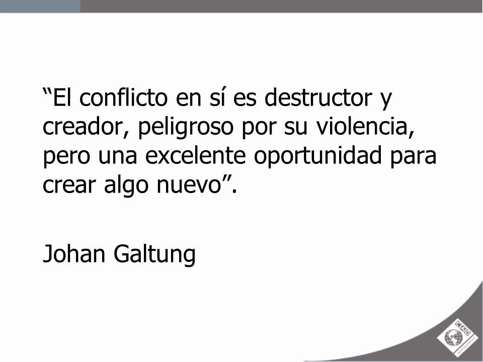 El conflicto en sí es destructor y creador, peligroso por su violencia, pero una excelente oportunidad para crear algo nuevo .