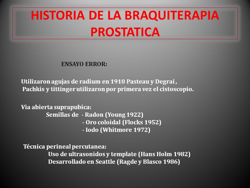 HISTORIA DE LA BRAQUITERAPIA PROSTATICA