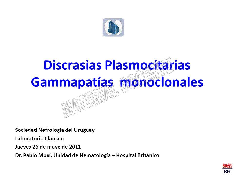 Discrasias Plasmocitarias Gammapatías monoclonales