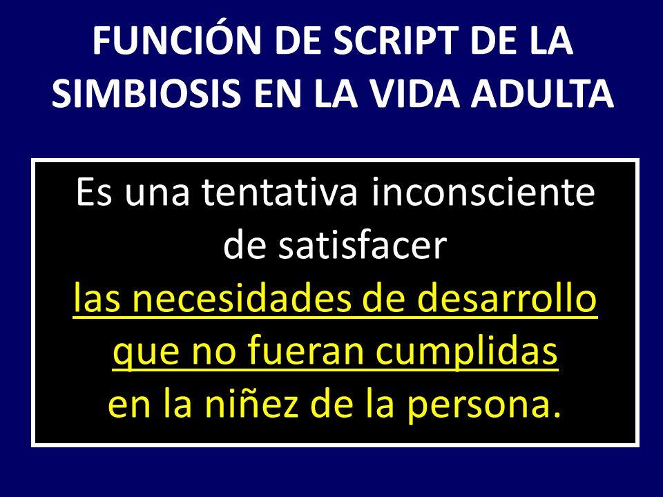 FUNCIÓN DE SCRIPT DE LA SIMBIOSIS EN LA VIDA ADULTA