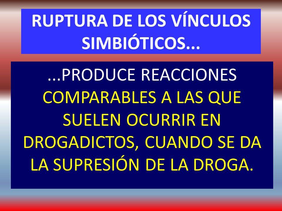 RUPTURA DE LOS VÍNCULOS SIMBIÓTICOS...