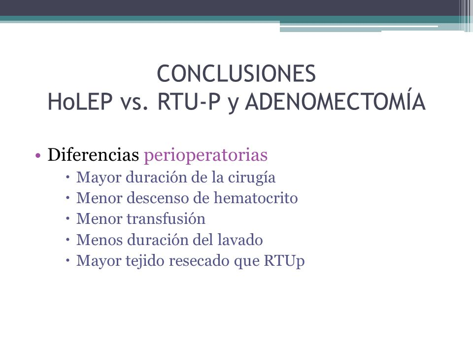 CONCLUSIONES HoLEP vs. RTU-P y ADENOMECTOMÍA