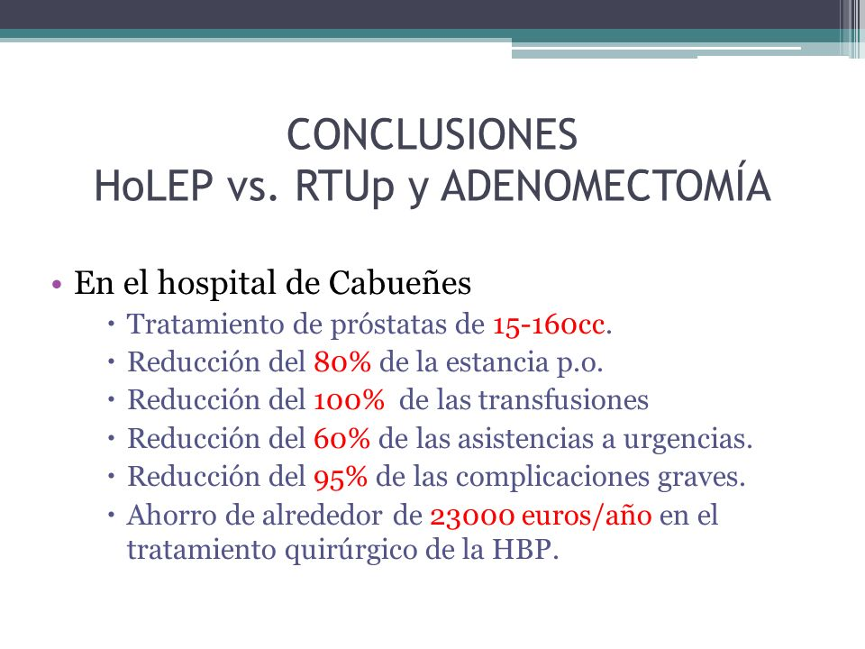 CONCLUSIONES HoLEP vs. RTUp y ADENOMECTOMÍA