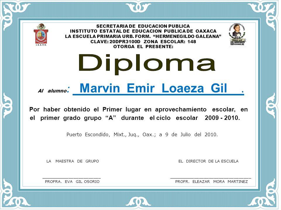 SECRETARIA DE EDUCACION PUBLICA INSTITUTO ESTATAL DE EDUCACION PUBLICA DE OAXACA LA ESCUELA PRIMARIA URB. FORM. HERMENEGILDO GALEANA CLAVE: 20DPR3100D ZONA ESCOLAR: 148 OTORGA EL PRESENTE: