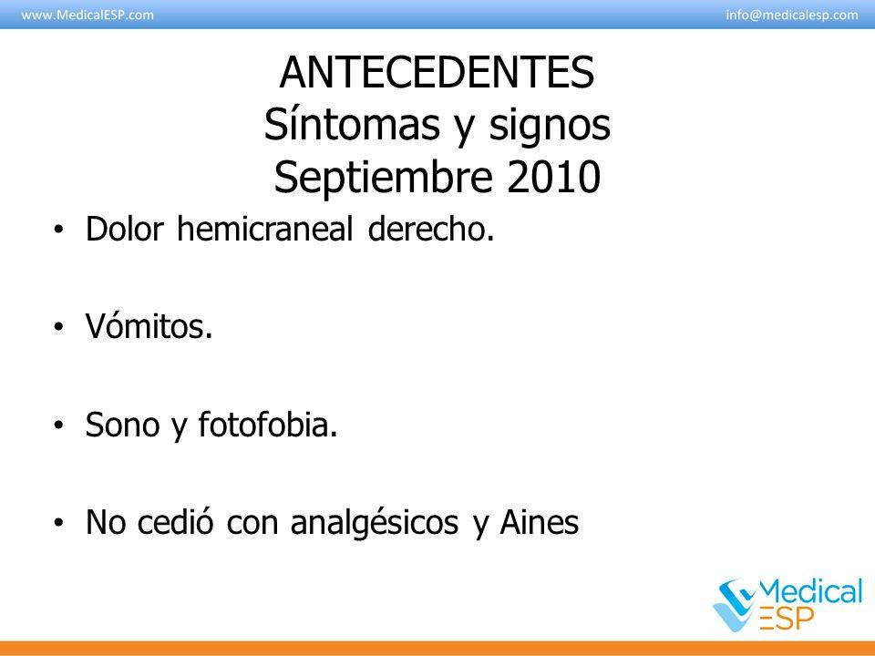 ANTECEDENTES Síntomas y signos Septiembre 2010