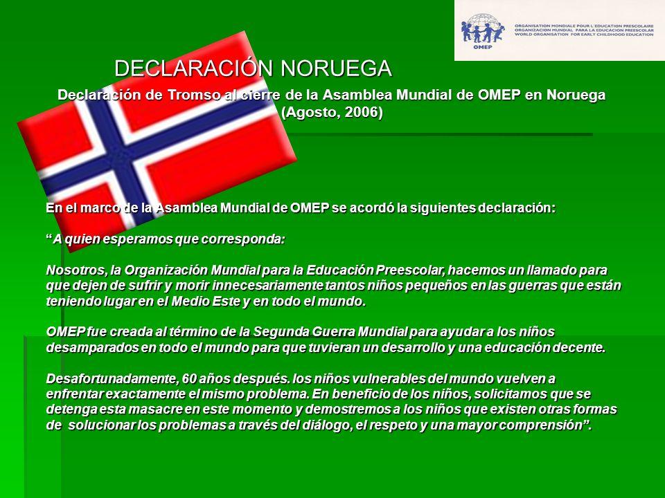 DECLARACIÓN NORUEGA Declaración de Tromso al cierre de la Asamblea Mundial de OMEP en Noruega. (Agosto, 2006)