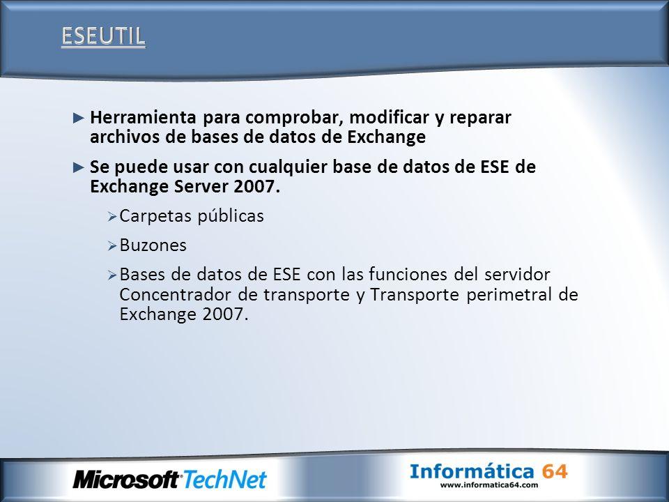 ESEUTIL Herramienta para comprobar, modificar y reparar archivos de bases de datos de Exchange.