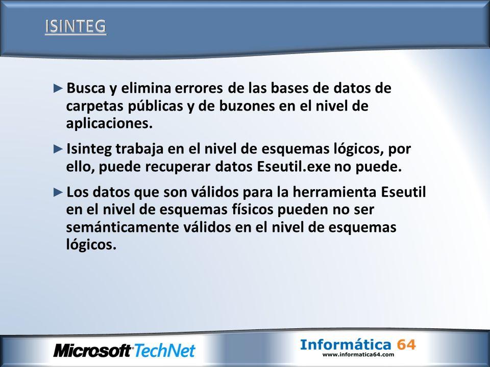 ISINTEG Busca y elimina errores de las bases de datos de carpetas públicas y de buzones en el nivel de aplicaciones.