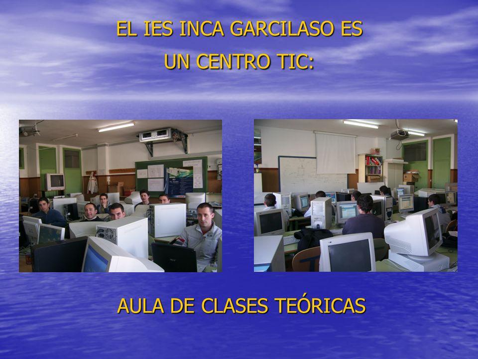 EL IES INCA GARCILASO ES UN CENTRO TIC: