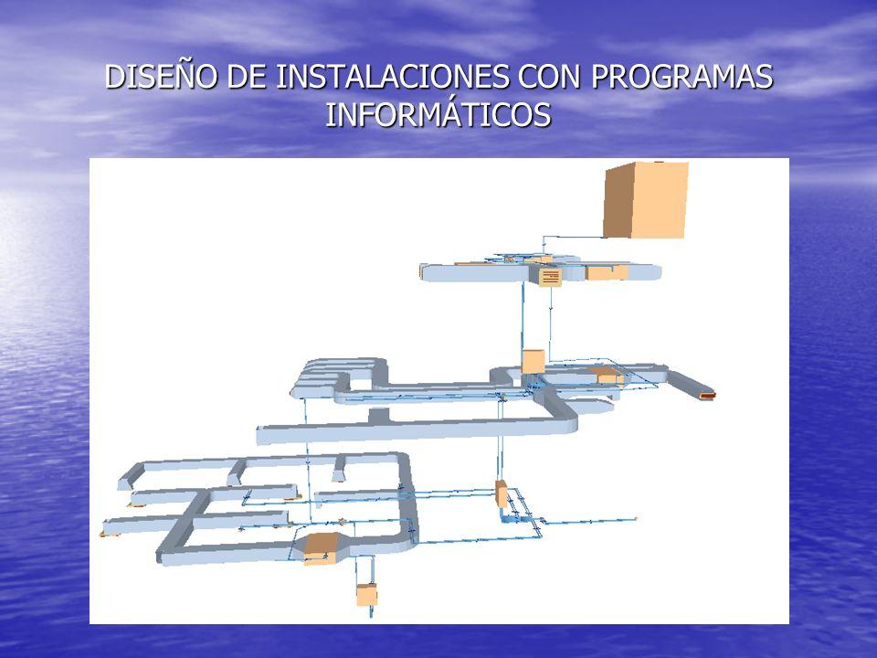 DISEÑO DE INSTALACIONES CON PROGRAMAS INFORMÁTICOS