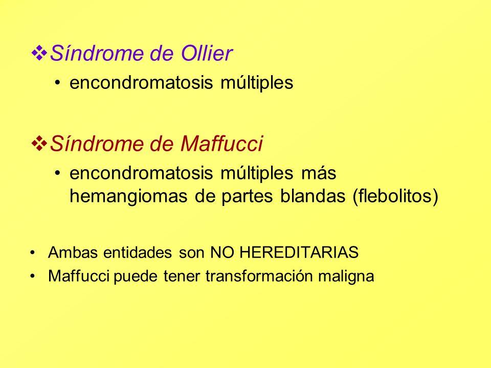 Síndrome de Ollier Síndrome de Maffucci encondromatosis múltiples