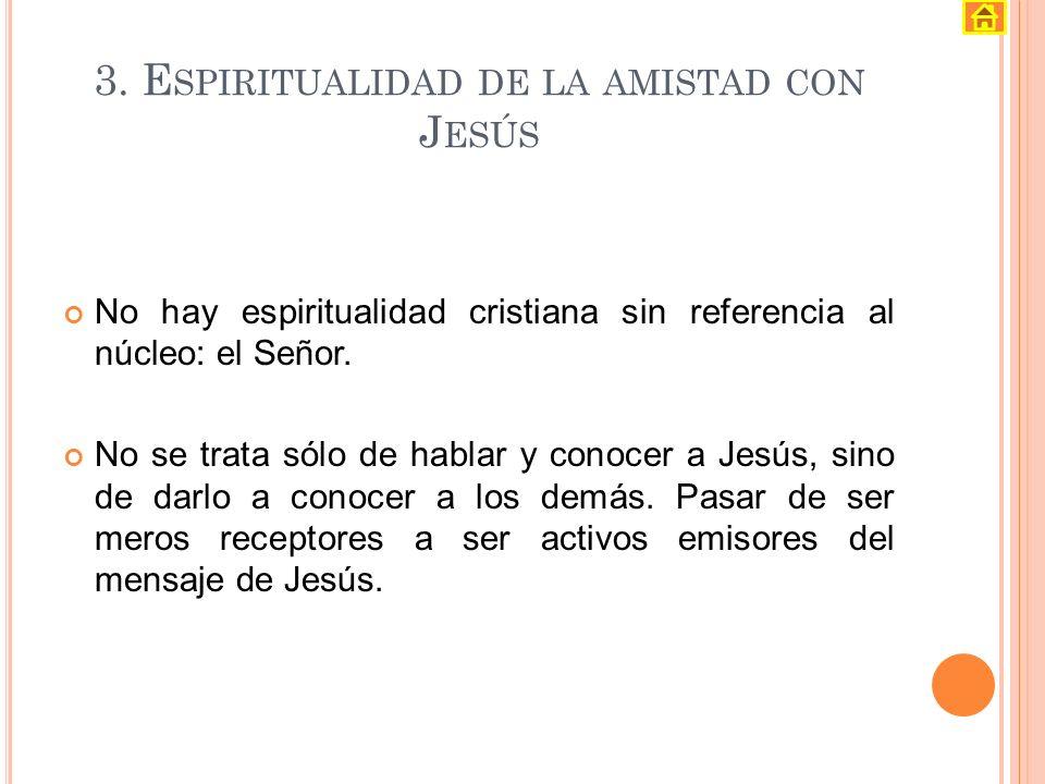3. Espiritualidad de la amistad con Jesús