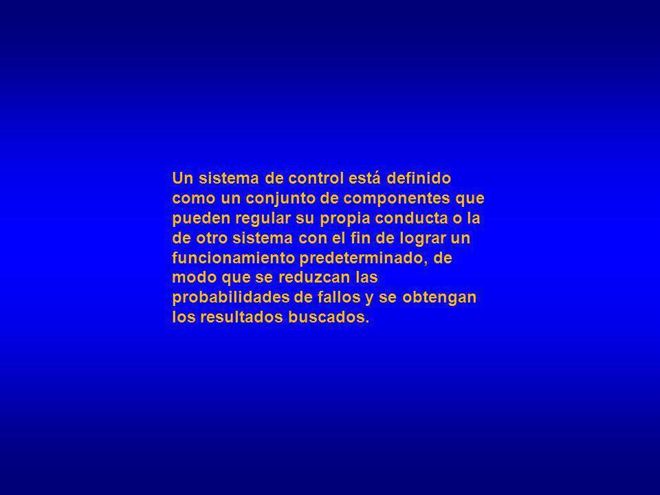Un sistema de control está definido como un conjunto de componentes que pueden regular su propia conducta o la de otro sistema con el fin de lograr un funcionamiento predeterminado, de modo que se reduzcan las probabilidades de fallos y se obtengan los resultados buscados.