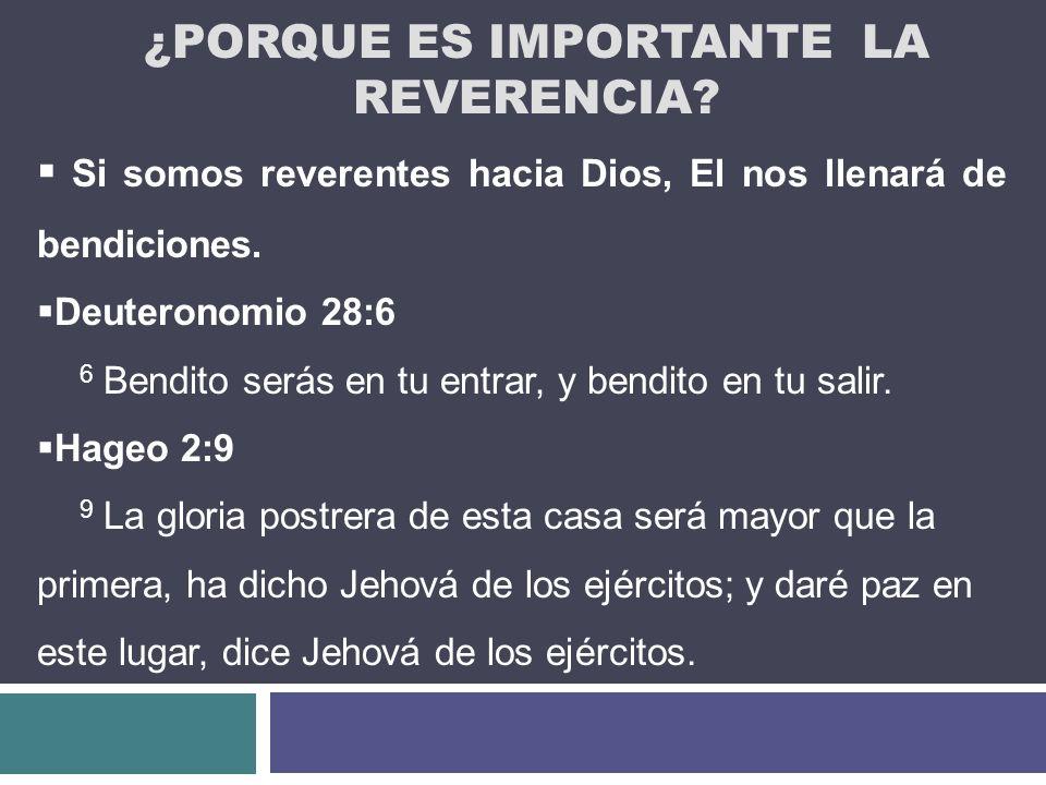¿Porque es importante la reverencia