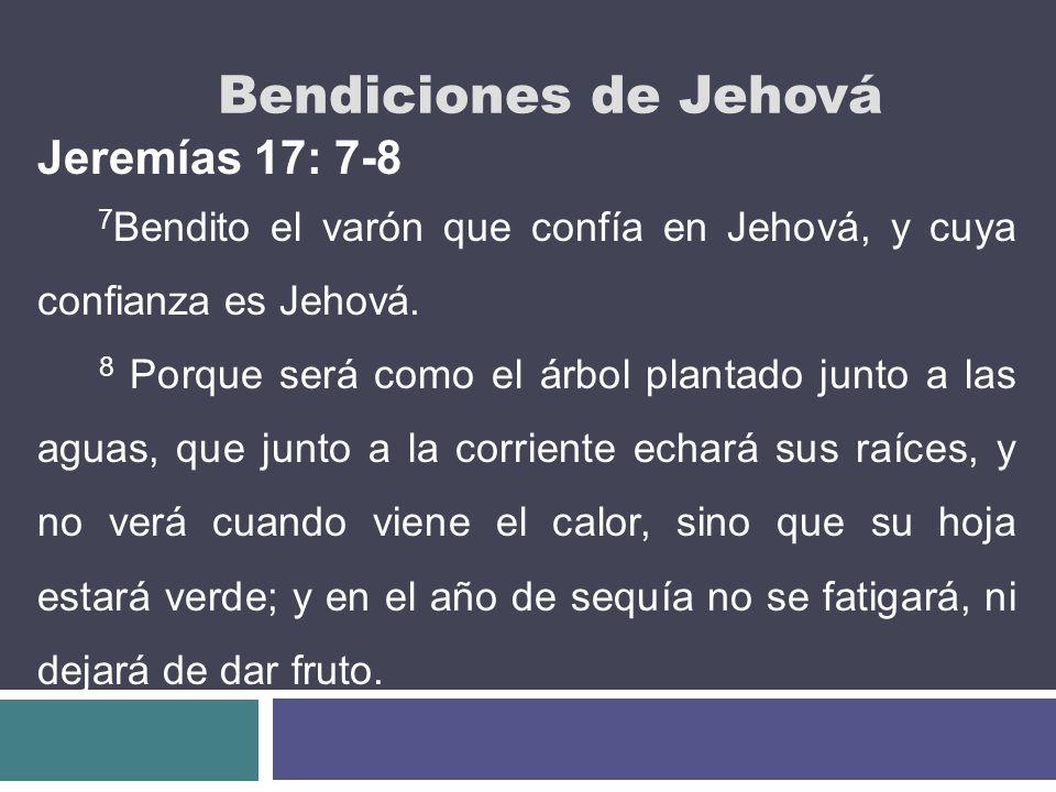 Bendiciones de Jehová Jeremías 17: 7-8