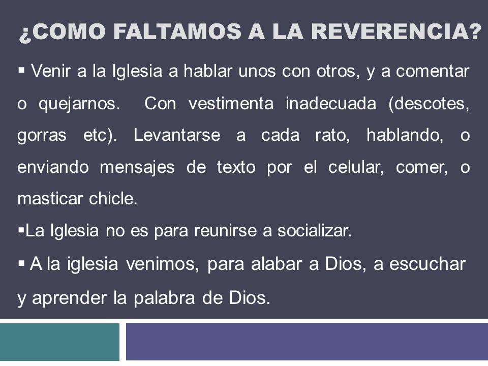 ¿Como faltamos a la reverencia