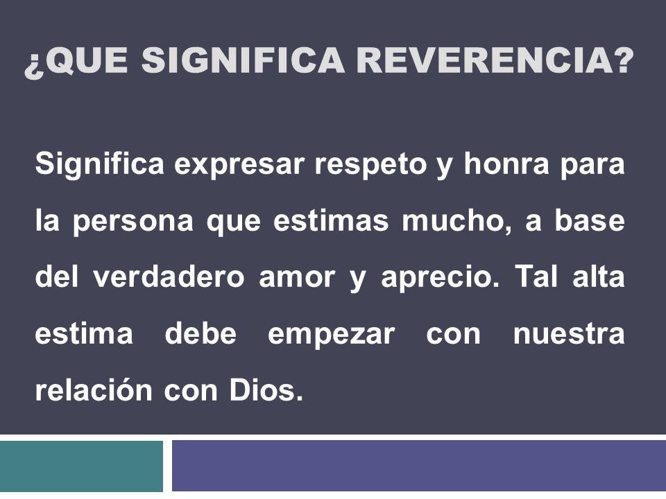 ¿Que significa Reverencia