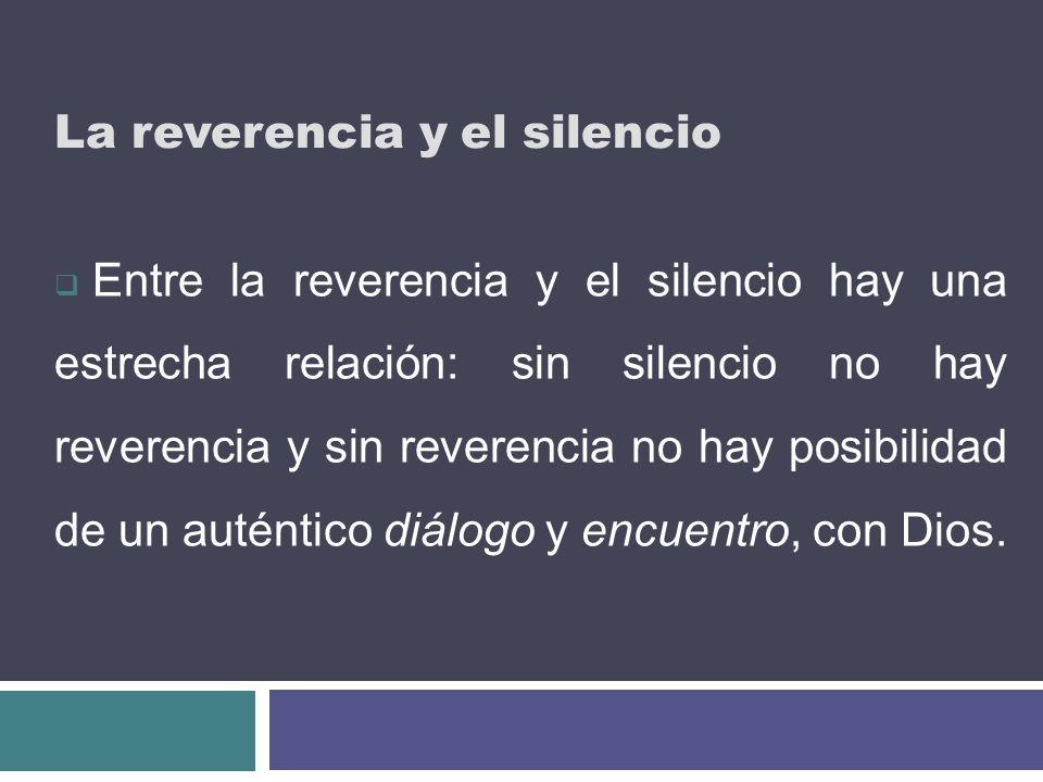 La reverencia y el silencio