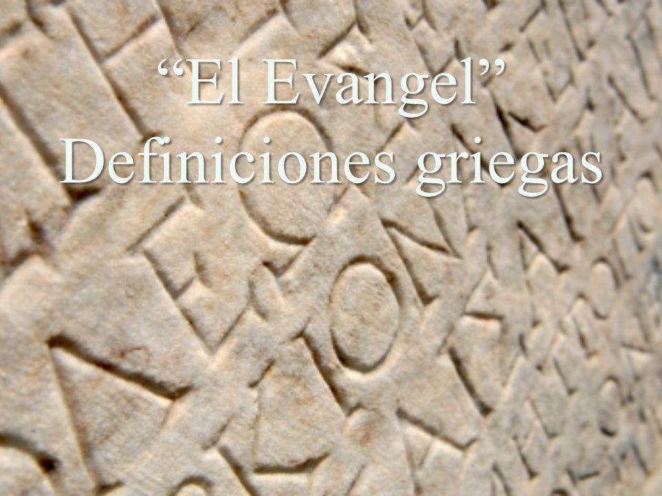 El Evangel Definiciones griegas