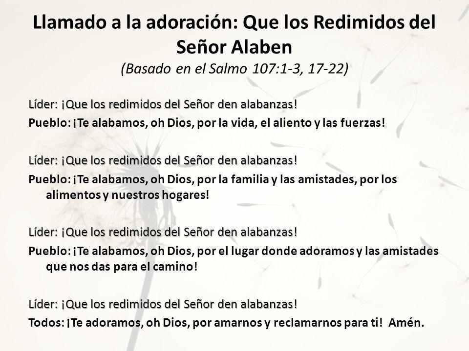 Llamado a la adoración: Que los Redimidos del Señor Alaben (Basado en el Salmo 107:1-3, 17-22)
