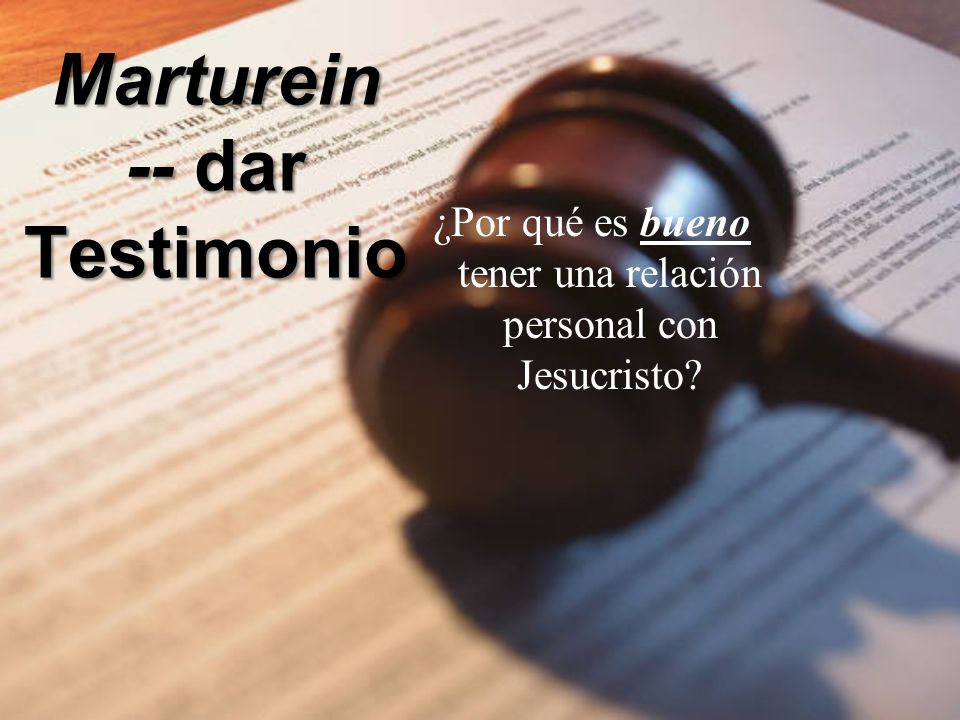 Marturein -- dar Testimonio