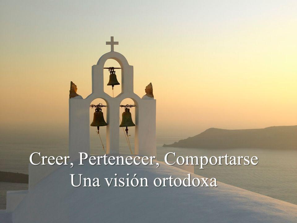 Creer, Pertenecer, Comportarse Una visión ortodoxa