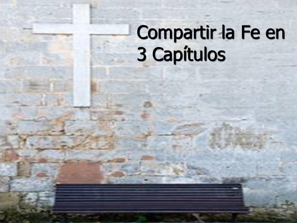 Compartir la Fe en 3 Capítulos