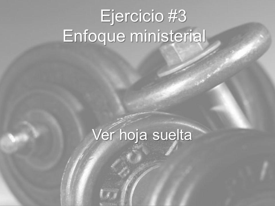 Ejercicio #3 Enfoque ministerial