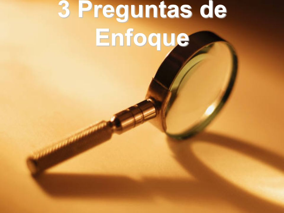 3 Preguntas de Enfoque Module 3, Leader's Notes