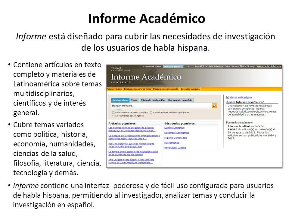 Informe Académico Informe está diseñado para cubrir las necesidades de investigación de los usuarios de habla hispana.