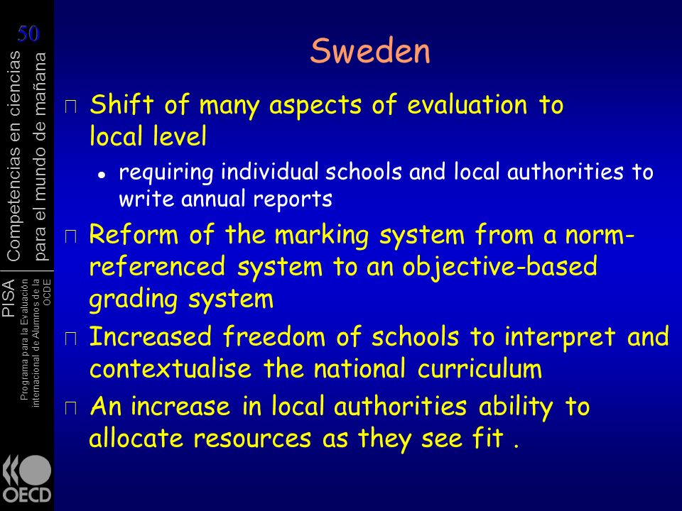 Sweden Shift of many aspects of evaluation to local level